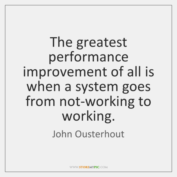 The greatest performance improvement of all is when a system goes from ...