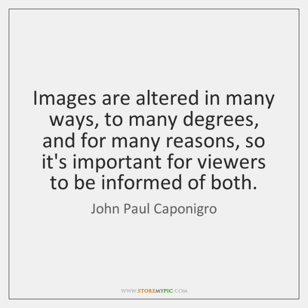 Images are altered in many ways, to many degrees, and for many ...