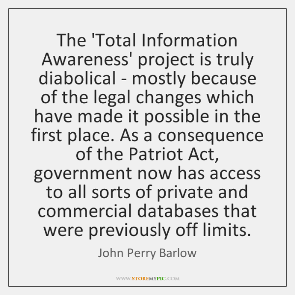 The 'Total Information Awareness' project is truly diabolical - mostly because of ...