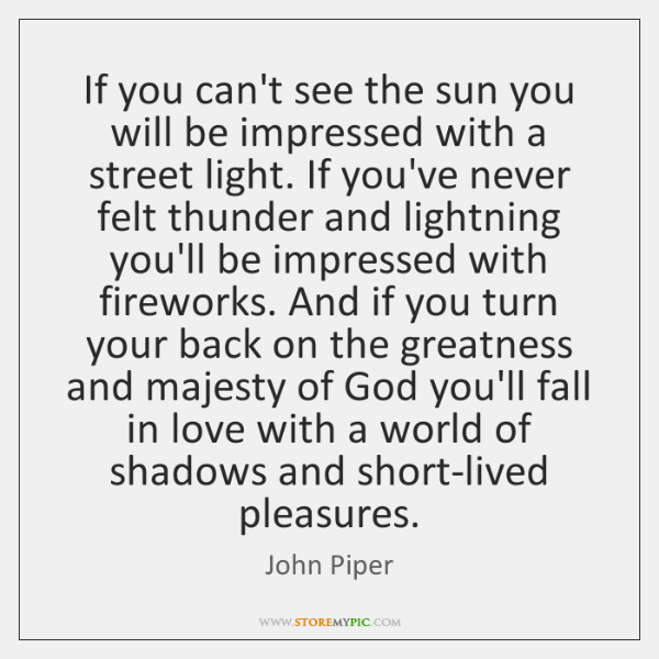 If you can't see the sun you will be impressed with a ...