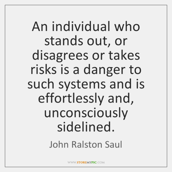 An individual who stands out, or disagrees or takes risks is a ...