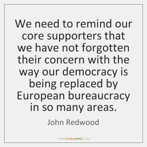 We need to remind our core supporters that we have not forgotten ...
