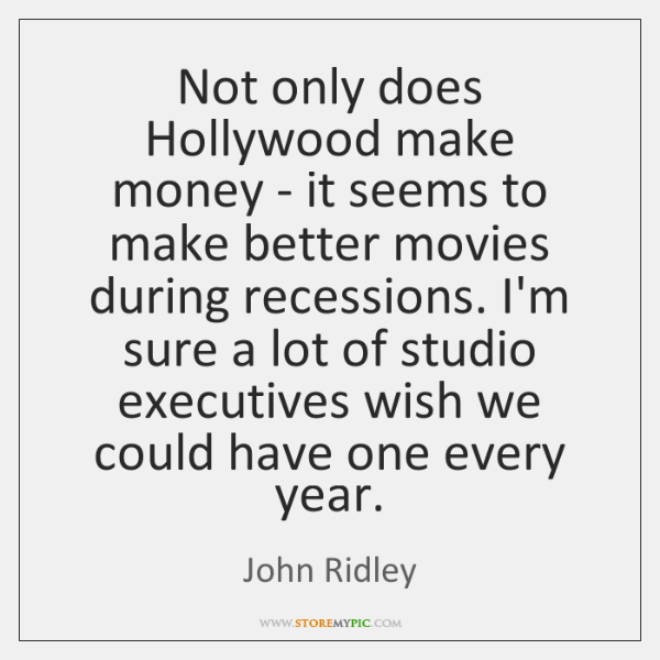 Not only does Hollywood make money - it seems to make better ...