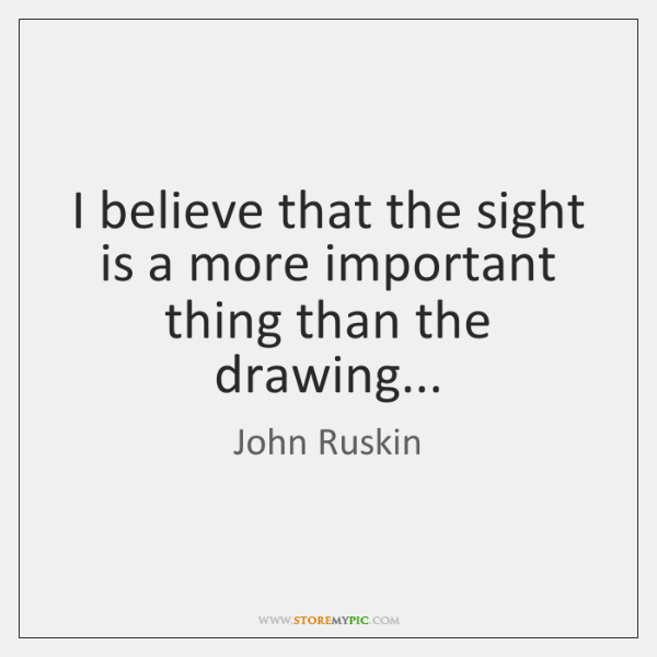 I believe that the sight is a more important thing than the ...