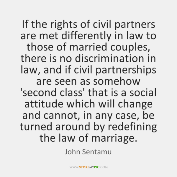If the rights of civil partners are met differently in law to ...
