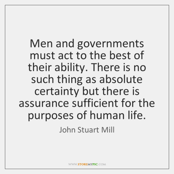 Men and governments must act to the best of their ability. There ...