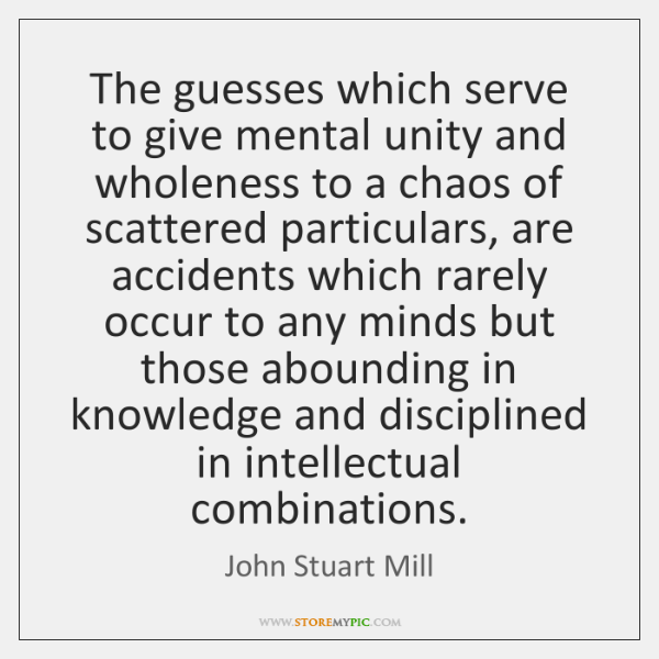 The guesses which serve to give mental unity and wholeness to a ...