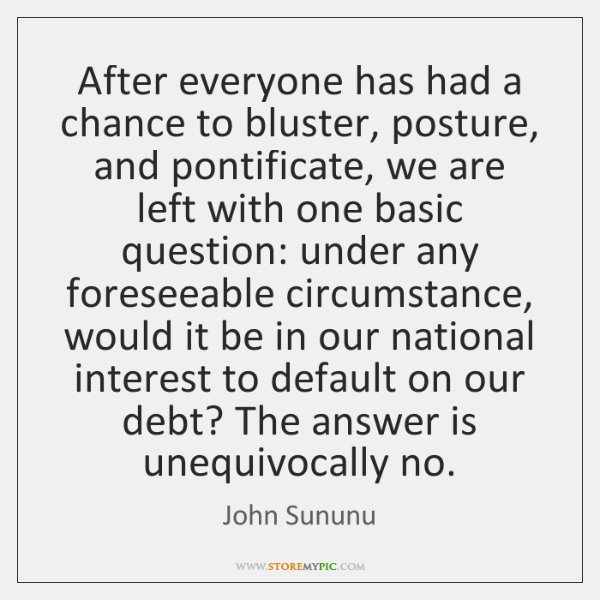 After everyone has had a chance to bluster, posture, and pontificate, we ...