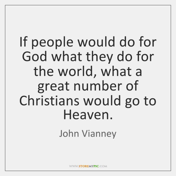 If people would do for God what they do for the world, ...