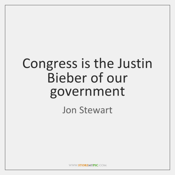 Congress is the Justin Bieber of our government