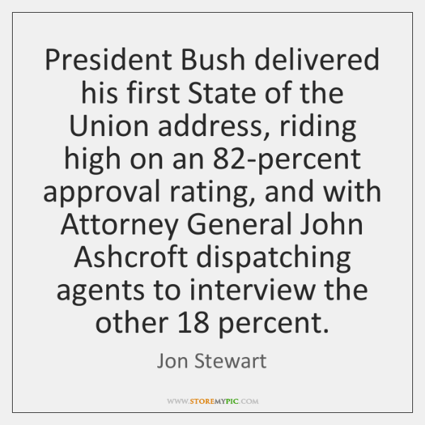 President Bush delivered his first State of the Union address, riding high ...