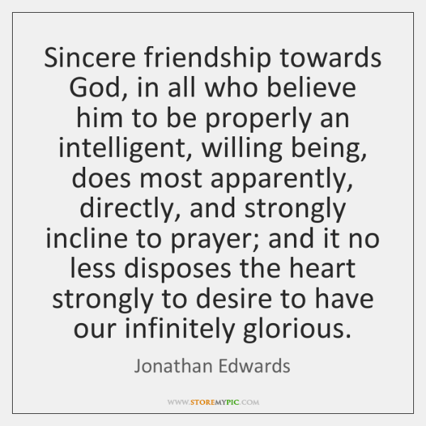 Sincere friendship towards God, in all who believe him to be properly ...