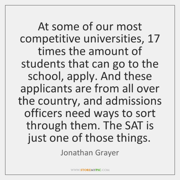At some of our most competitive universities, 17 times the amount of students ...