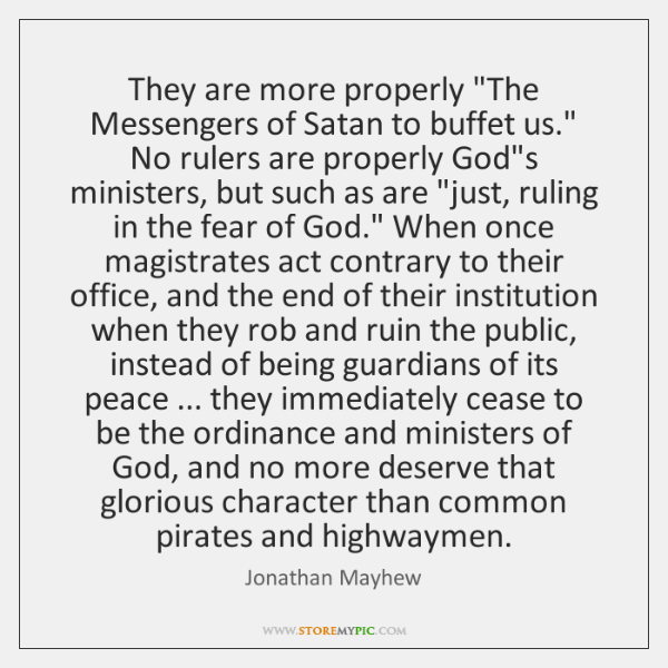 """They are more properly """"The Messengers of Satan to buffet us."""" No ..."""