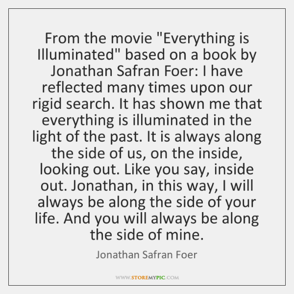 "From the movie ""Everything is Illuminated"" based on a book by Jonathan ..."