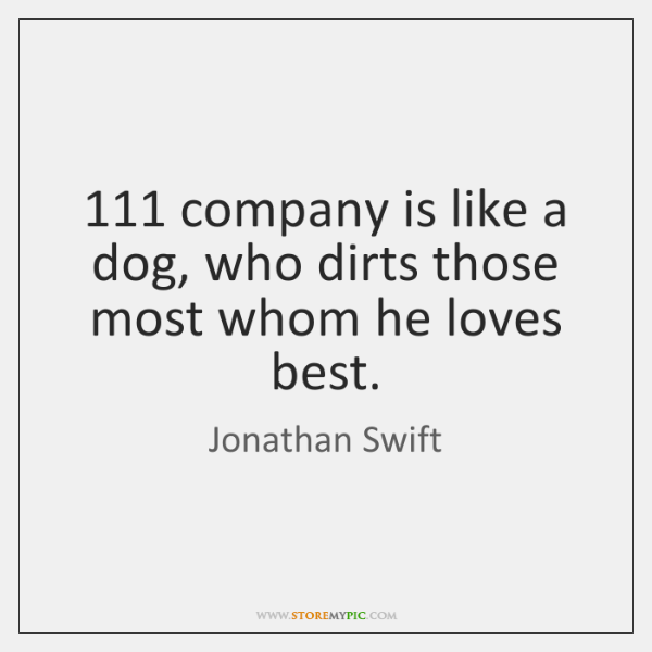 111 company is like a dog, who dirts those most whom he loves ...