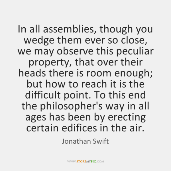 In all assemblies, though you wedge them ever so close, we may ...