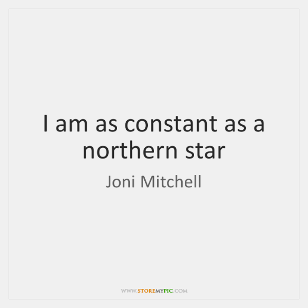 I am as constant as a northern star