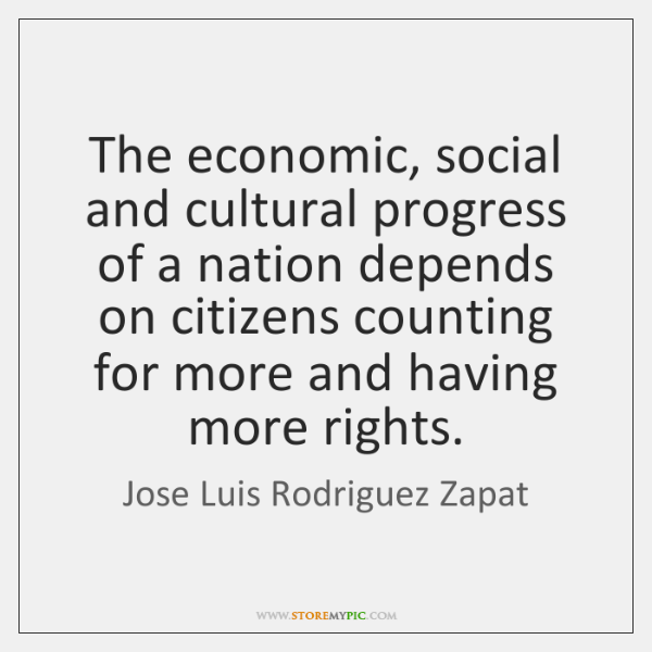 The economic, social and cultural progress of a nation depends on citizens ...