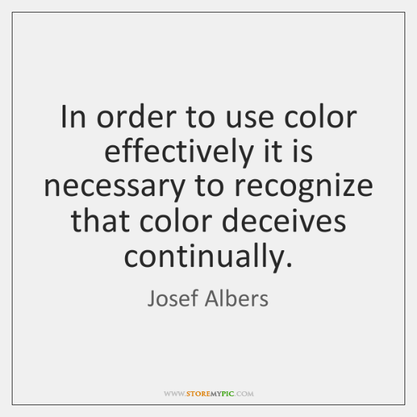In order to use color effectively it is necessary to recognize that ...