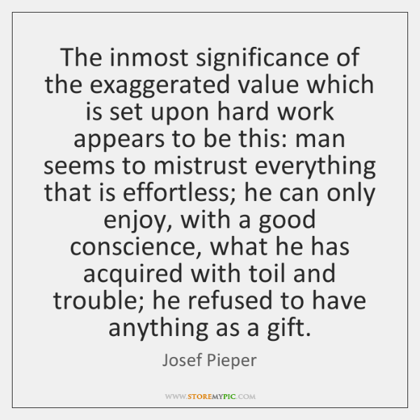 The inmost significance of the exaggerated value which is set upon hard ...