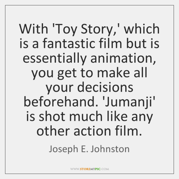 With 'Toy Story,' which is a fantastic film but is essentially ...