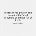 joseph-joubert-what-can-you-possibly-add-to-a-quote-on-storemypic-173dc