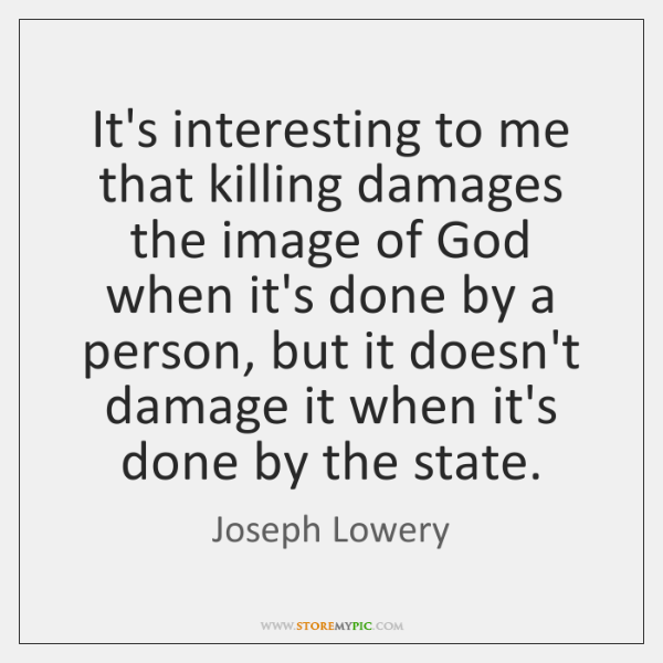 It's interesting to me that killing damages the image of God when ...