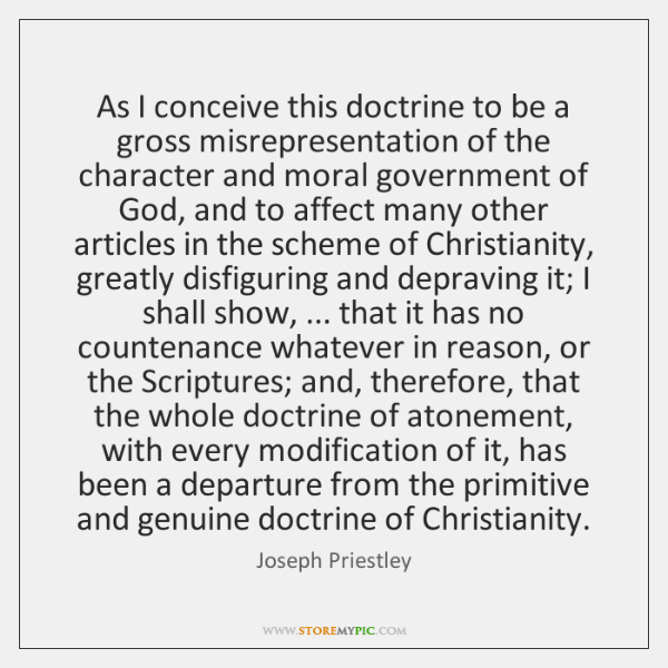 As I conceive this doctrine to be a gross misrepresentation of the ...