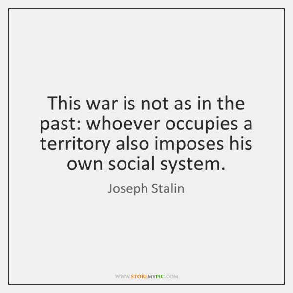 This war is not as in the past: whoever occupies a territory ...