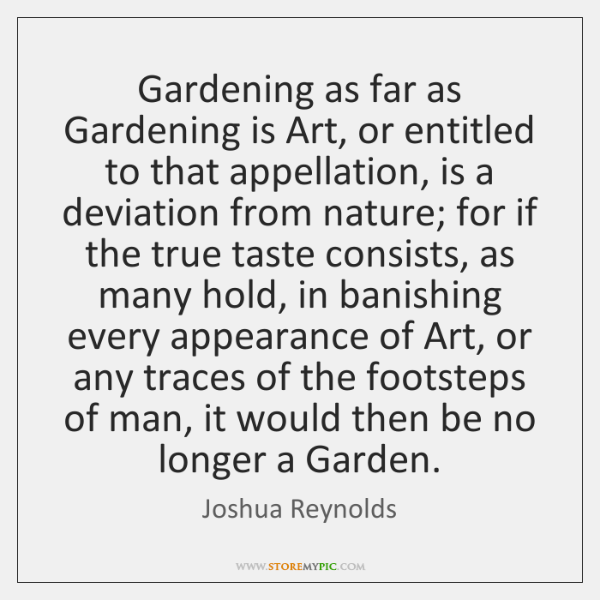 Gardening as far as Gardening is Art, or entitled to that appellation, ...