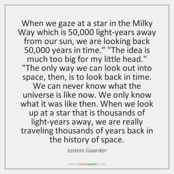 When we gaze at a star in the Milky Way which is 50,000 ...