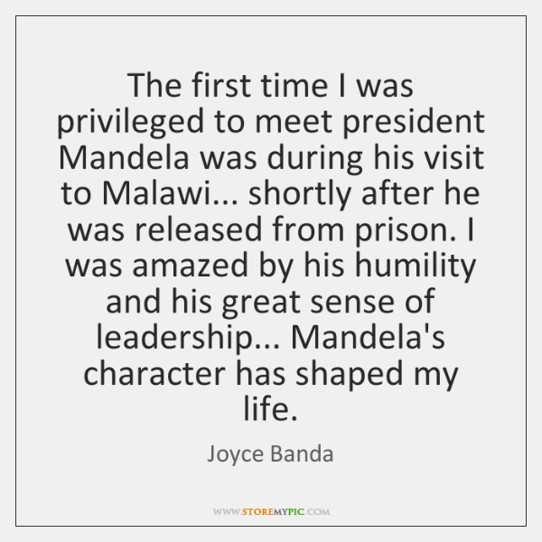 The first time I was privileged to meet president Mandela was during ...