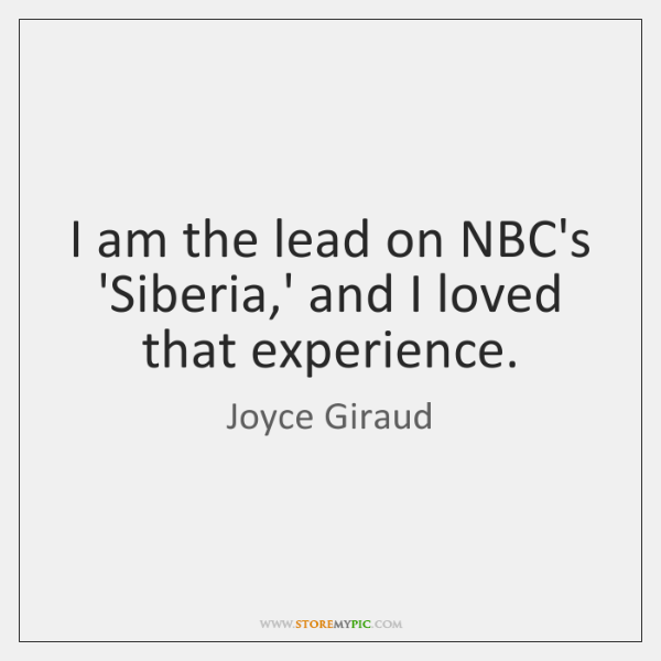 I am the lead on NBC's 'Siberia,' and I loved that ...