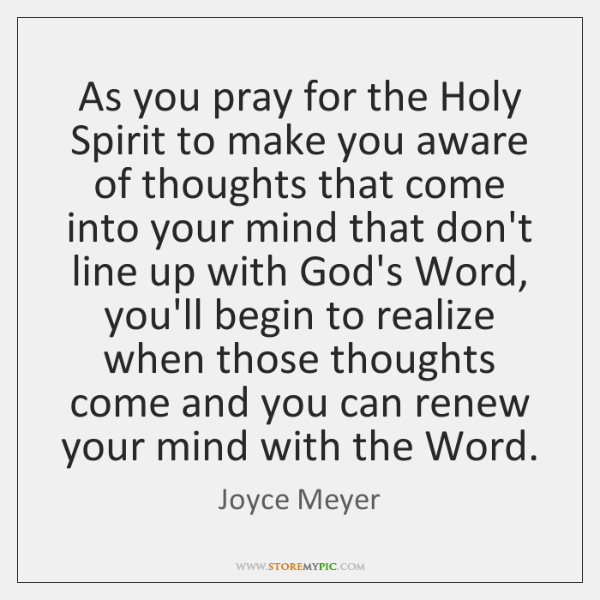 As you pray for the Holy Spirit to make you aware of ...