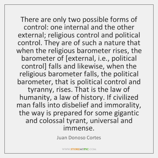 There are only two possible forms of control: one internal and the ...