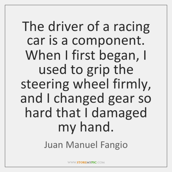 The driver of a racing car is a component. When I first ...