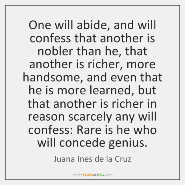 One will abide, and will confess that another is nobler than he, ...