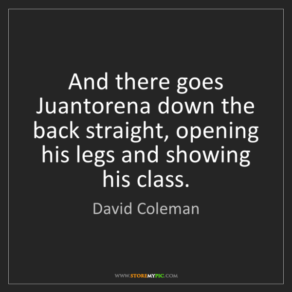 David Coleman: And there goes Juantorena down the back straight, opening...