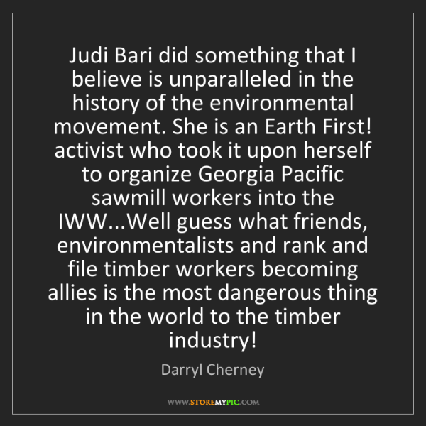 Darryl Cherney: Judi Bari did something that I believe is unparalleled...