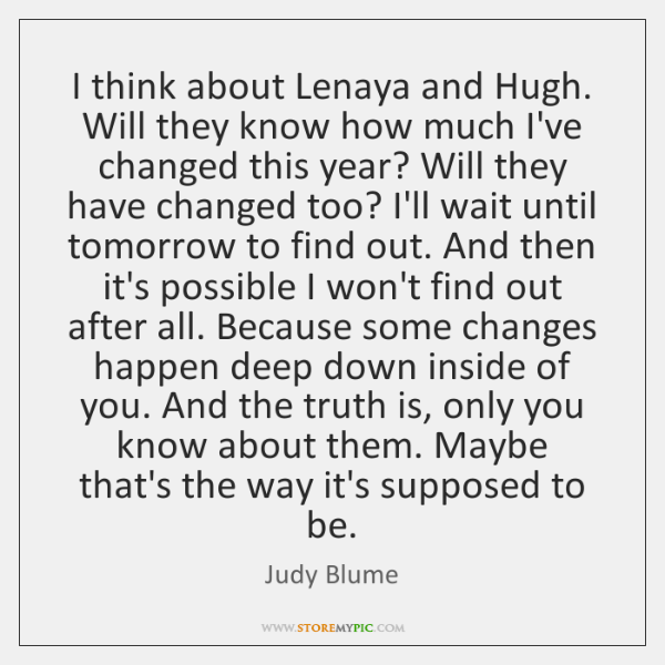 I think about Lenaya and Hugh. Will they know how much I've ...