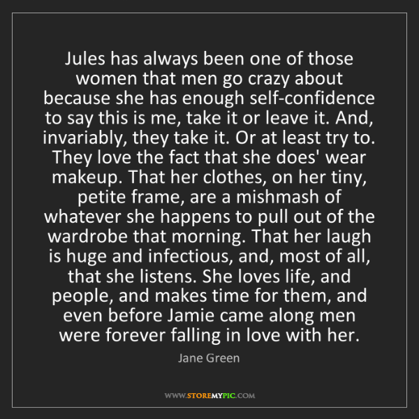 Jane Green: Jules has always been one of those women that men go...