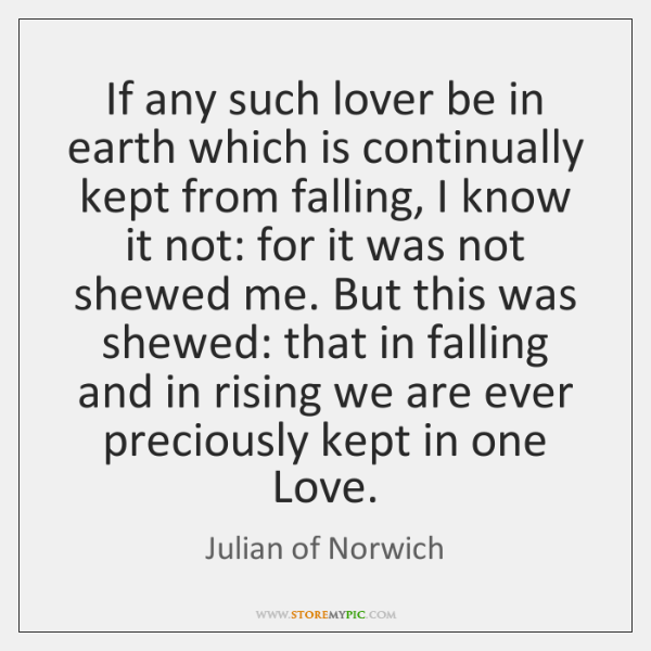If any such lover be in earth which is continually kept from ...