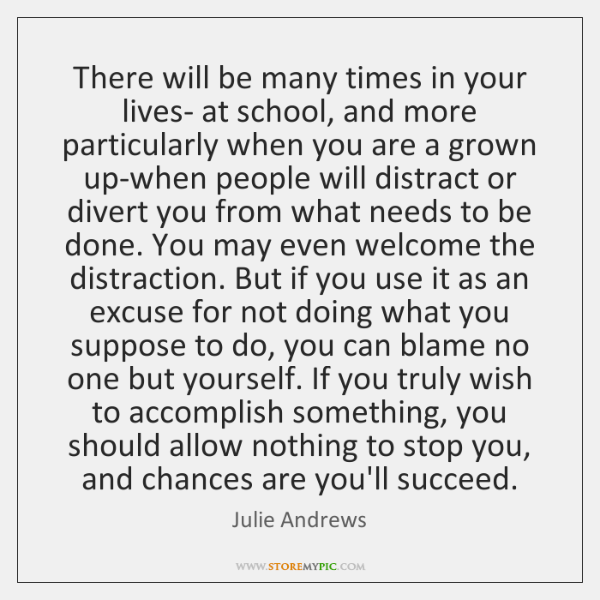 There will be many times in your lives- at school, and more ...