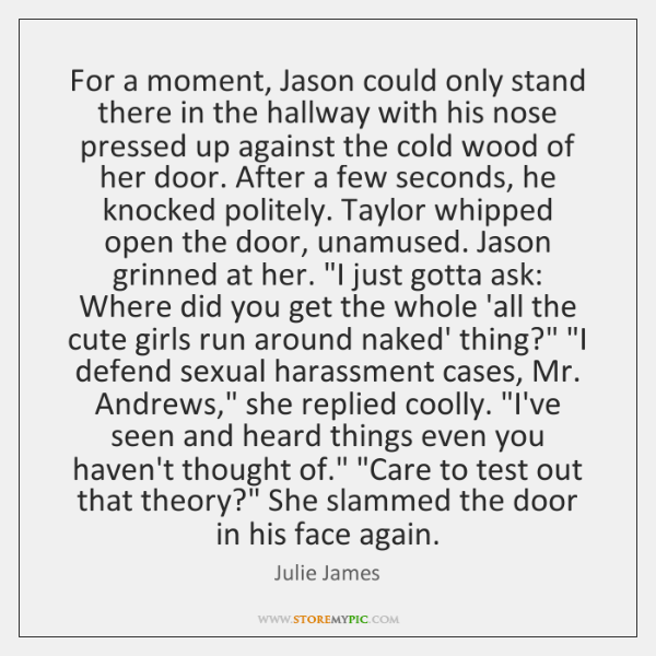 For a moment, Jason could only stand there in the hallway with ...