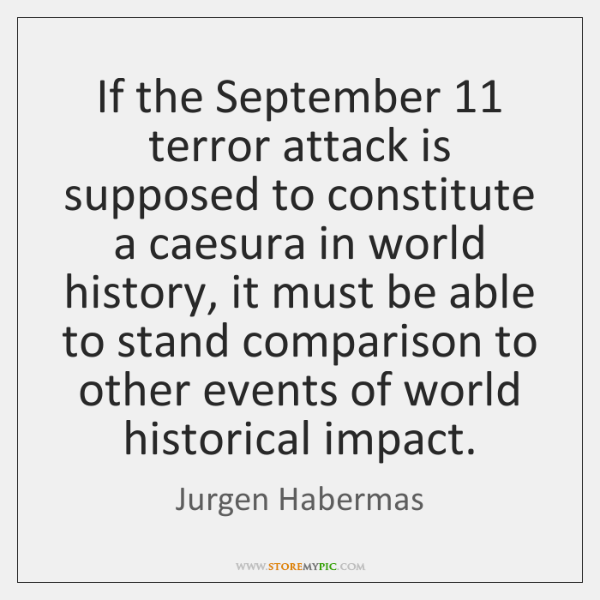 If the September 11 terror attack is supposed to constitute a caesura in ...