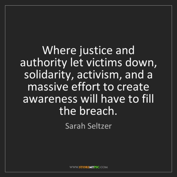 Sarah Seltzer: Where justice and authority let victims down, solidarity,...