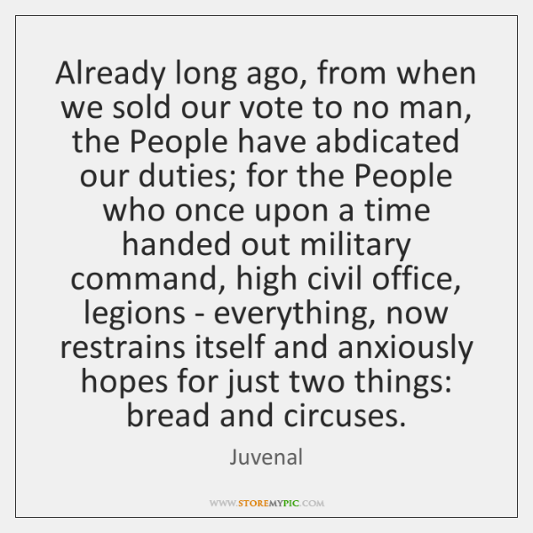 Already long ago, from when we sold our vote to no man, ...