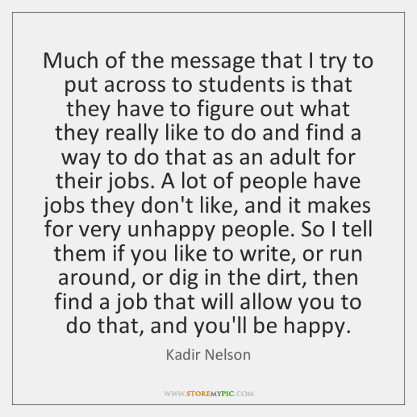 Much of the message that I try to put across to students ...
