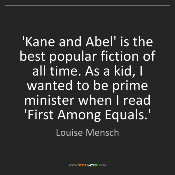 Louise Mensch: 'Kane and Abel' is the best popular fiction of all time....